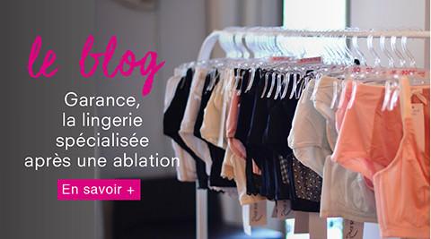 Le blog, Garance la lingerie spécialisée après une ablation